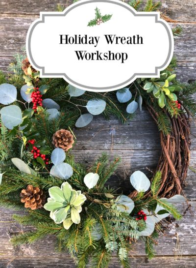 Announcing a Holiday Wreath Workshop